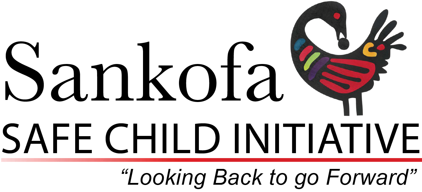 "Sankofa Safe Child Initiative - ""Looking Back to Go Forward"""